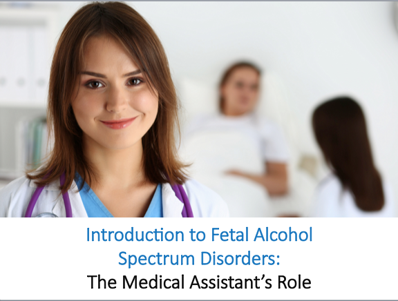 Introduction to FASDs: The Medical Assistant's Role